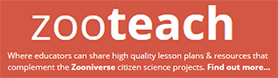 Link to the Zooteach website. Text on image: zooteach. Where educators can share high quality lesson plans and resources that complement the Zoonivers citizen science projects. Find out more...