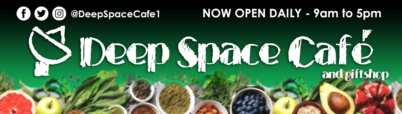 Deep Space Cafe and giftshop. Now open daily 9 am to 5 pm