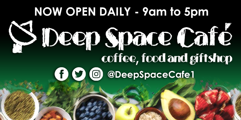 Deep Space Cafe, coffee, food and giftshop. Open daily 9 am to 5 pm. Facebook, instagram and twitter as @DeepSpaceCafe1